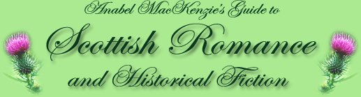 Anabel MacKenzie's Guide to Scottish Romance and Historical Fiction